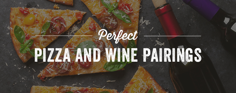 Perfect Pizza and Wine Pairings