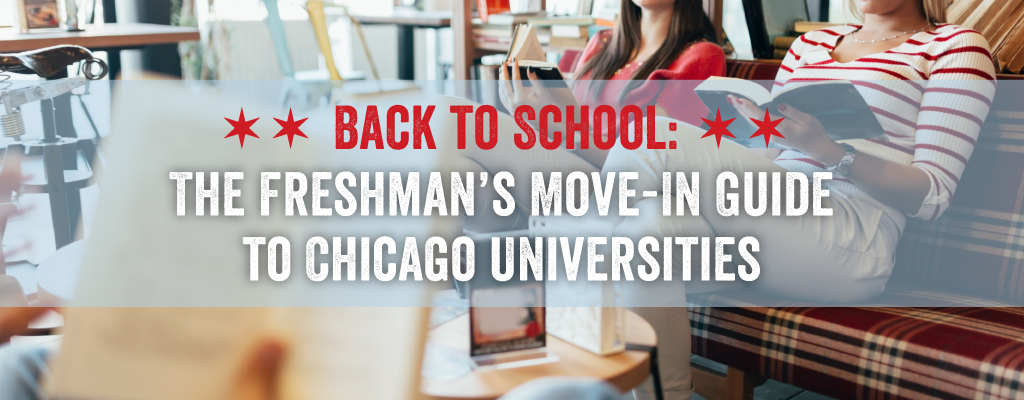 This is the freshman's move in guide to Chicago Universities.