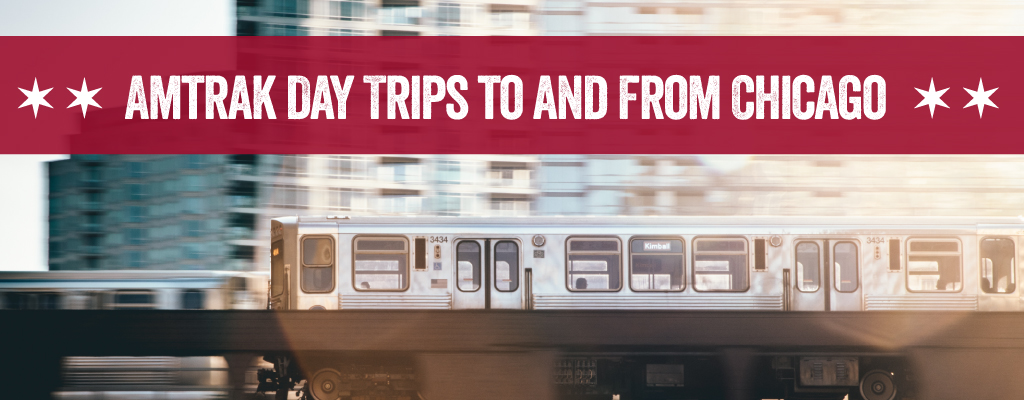 Amtrak Day Trips