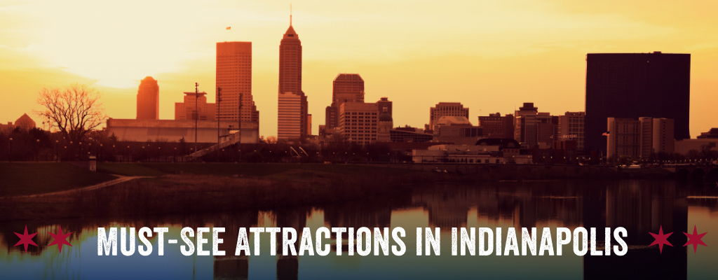 Must-See Attractions in Indianapolis