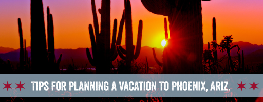 tips for planning a vacation to phoenix