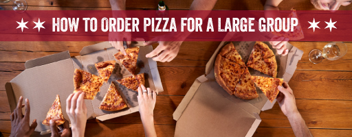 how to order pizza for a group