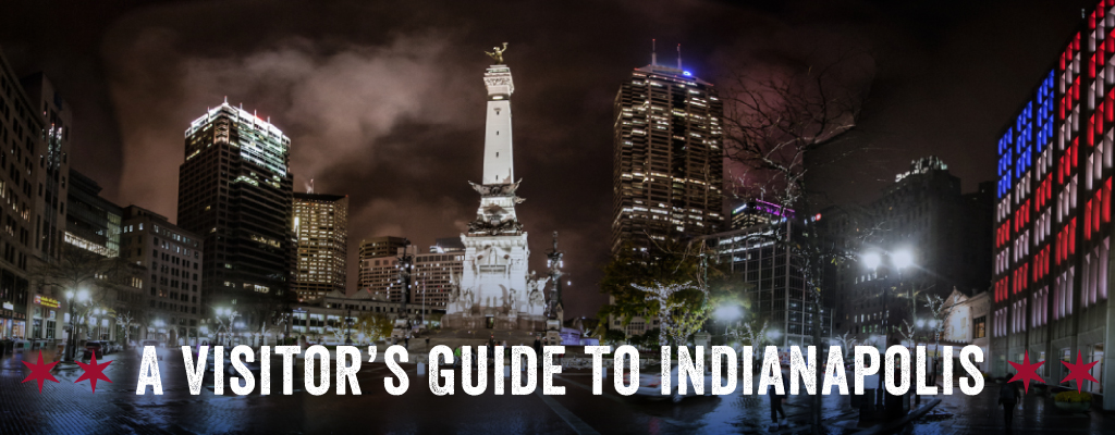 A Visitor's Guide to Indianapolis