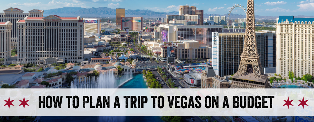 How to Plan a Trip to Vegas on a Budget