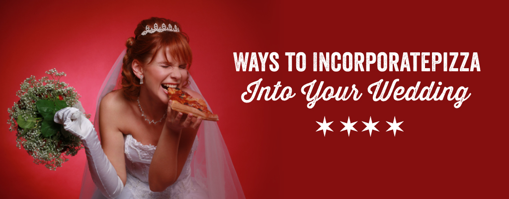 Ways to Incorporate Pizza Into Your Wedding