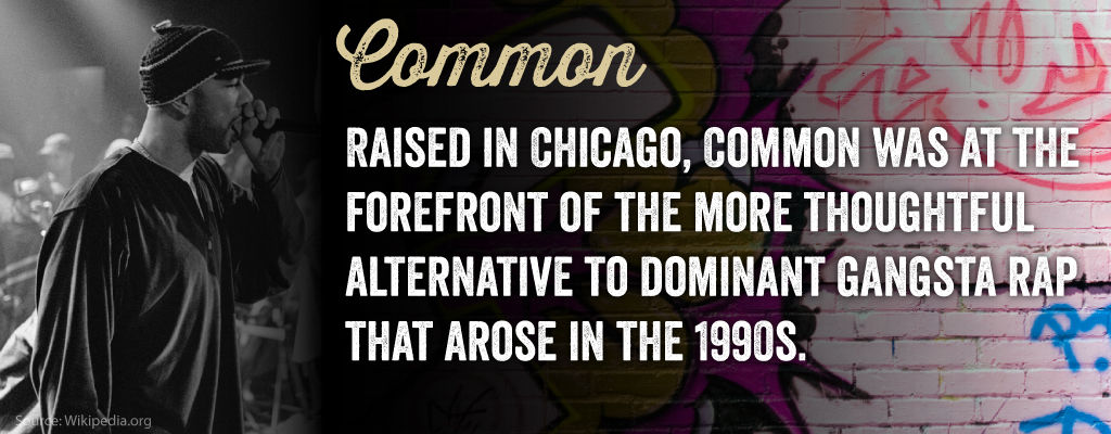 Raised in Chicago, Common was at the forefront of the more thoughtful alternative to dominant gangsta rap that arose in the 1990s.