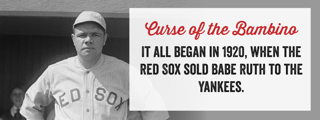 The curse of the Bambino began in 1920 when the Red Sox sold babe Ruth to the Yankees.