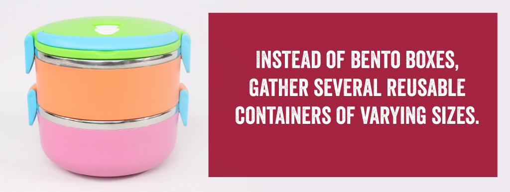 Instead of Bento Boxes, Gather Several Reusable Containers of Varying Sizes.