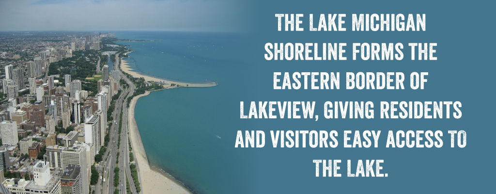 The Lake Michigan Shoreline Forms the Eastern Border of Lakeview, Giving Residents and Visitors Easy Access To The Lake.