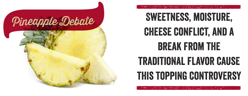 Sweetness, Moisture, Cheese Conflict, and a break from the traditional flavor cause this topping controversy.