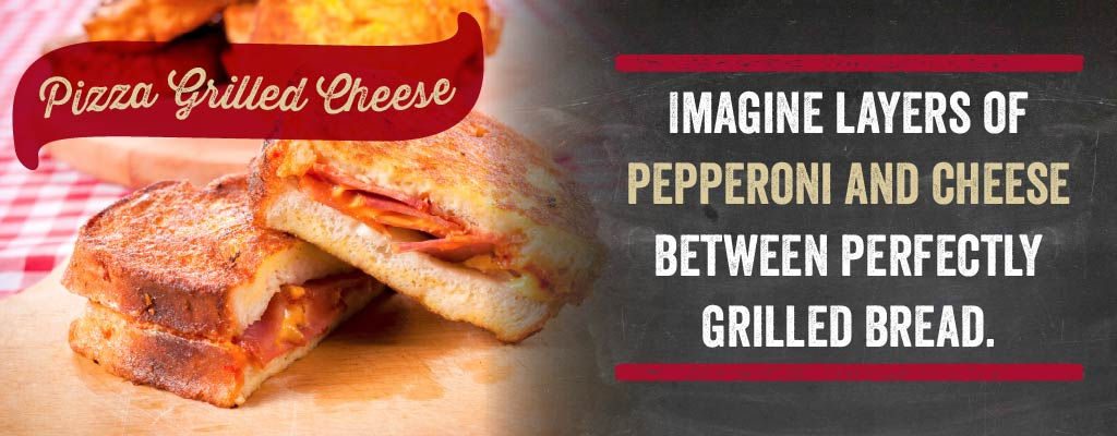 Grilled Cheese Pizza: Imagine Layers of pepperoni and cheese between perfectly grilled bread.