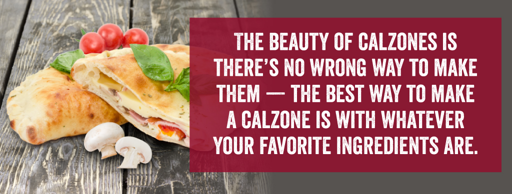 no wrong recipe for calzones
