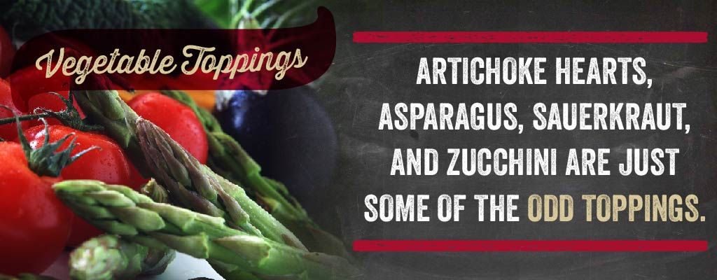 Artichoke heats, asparagus, sauerkraut, and zucchini are just some of the odd toppings.