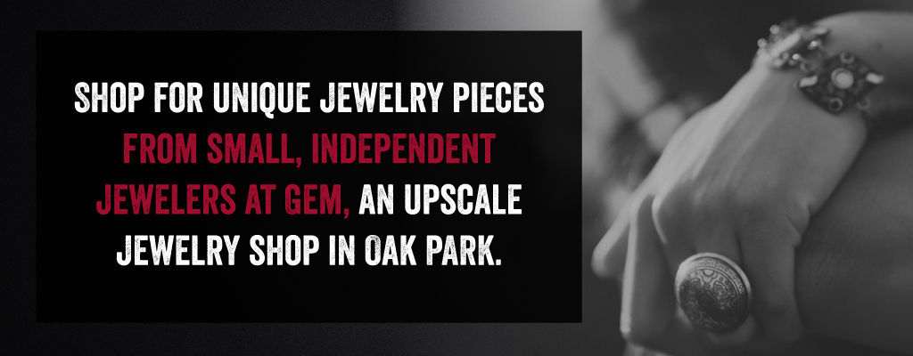 Shop for unique jewelry pieces from small, independent jewelers at gem, an upscale jewelry shop in Oak Park.