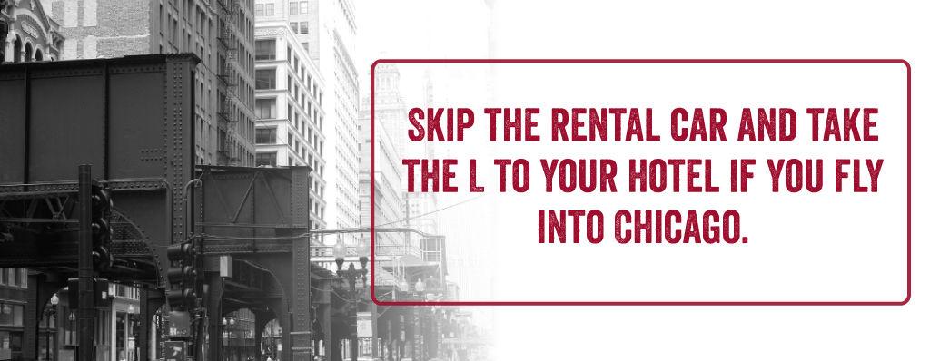 Skip the rental car and take the L.