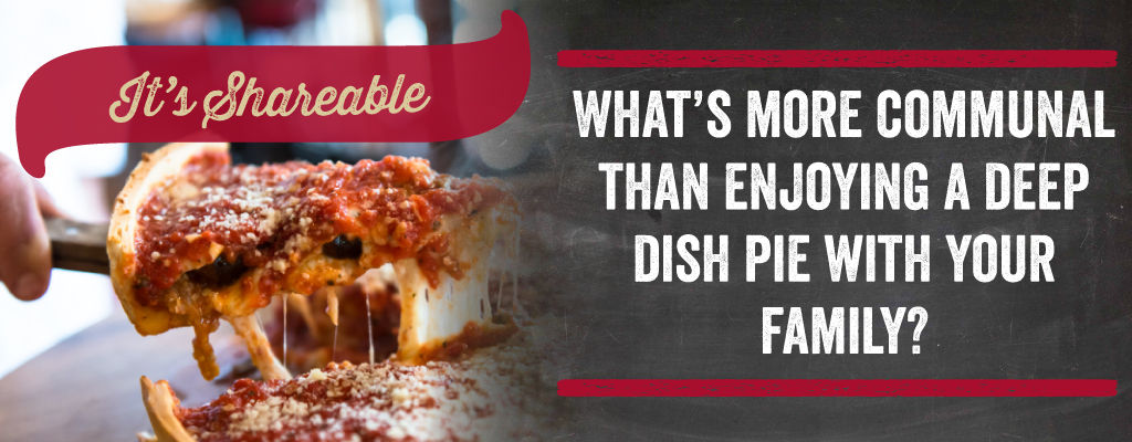 What's more communal than enjoying a deep dish pie with your family?
