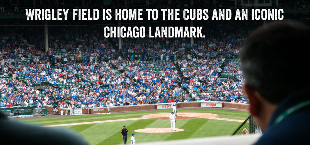 Wrigley Field is home to the Cubs and an iconic Chicago Landmark.
