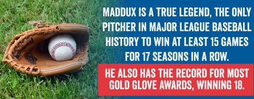 Maddux is a true legend.