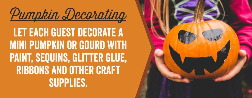 Let each guest decorate a mini pumpkin or gourd.