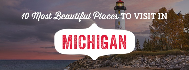 Most Beautiful Places to Visit in Michigan