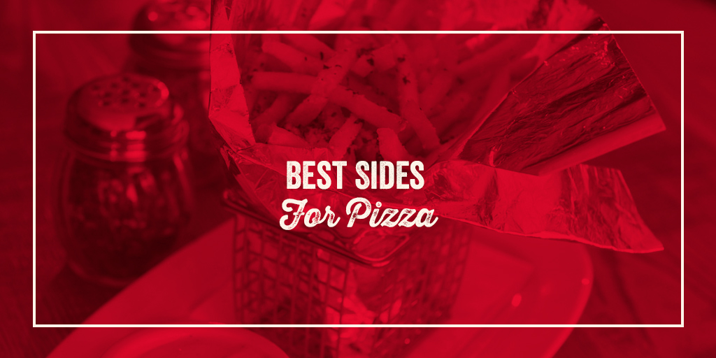 side dishes with pizza