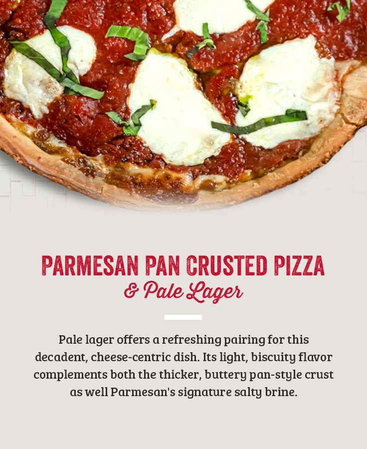 Parmesan Pan Crusted Pizza and Pale Lager