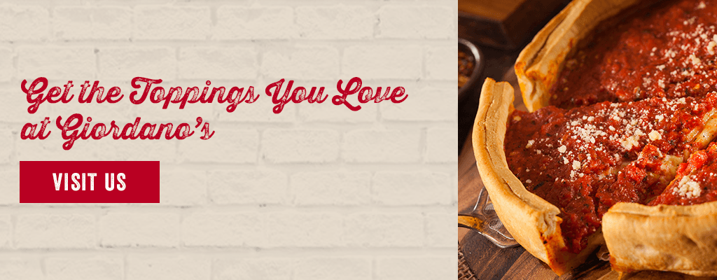 Get Whatever Topping You Love at Giordano's