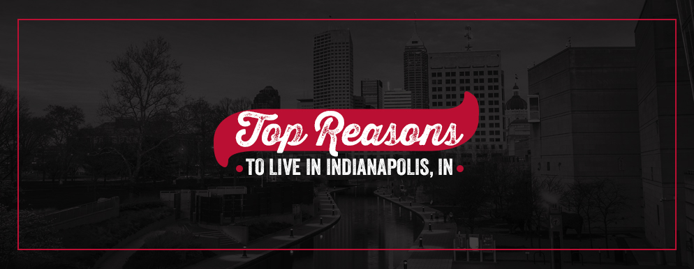 Reasons to live in Indianapolis