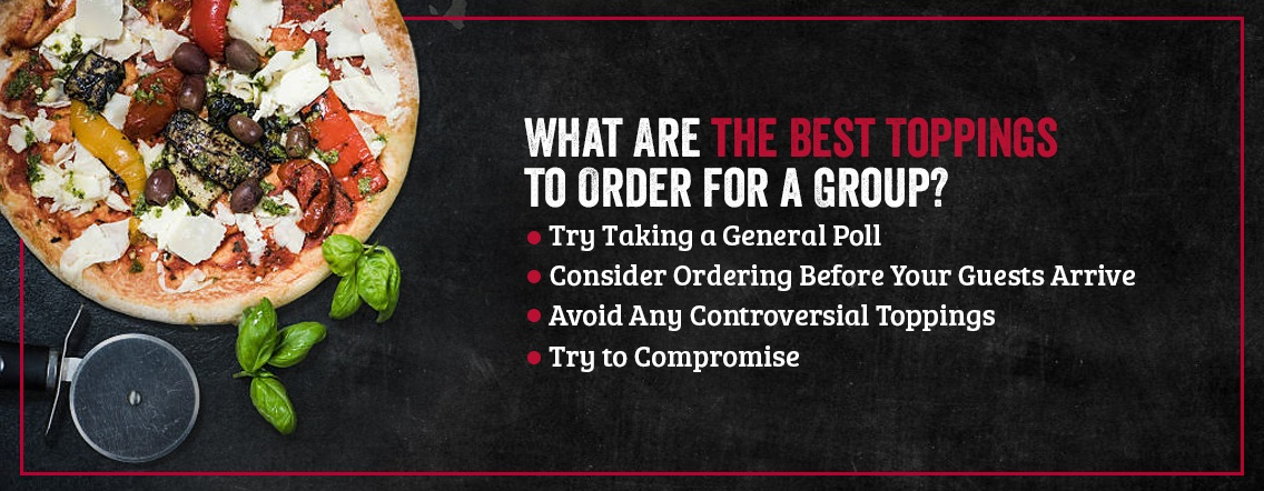best group pizza toppings