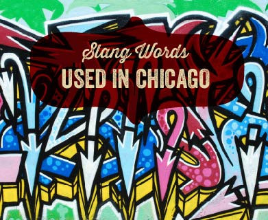 Slang Words Used in Chicago -